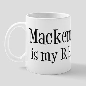 Mackenzie is my BFF Mug
