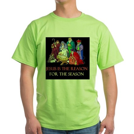 Christmas jesus is the reasond Green T-Shirt