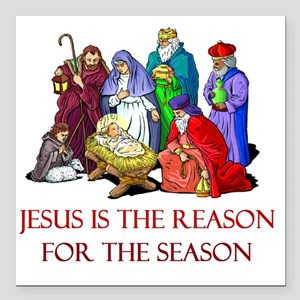 "Christmas jesus is the r Square Car Magnet 3"" x 3"""