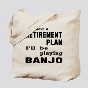 Yes, I have a Retirement plan I'll be pla Tote Bag