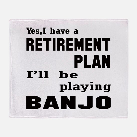 Yes, I have a Retirement plan I'll b Throw Blanket