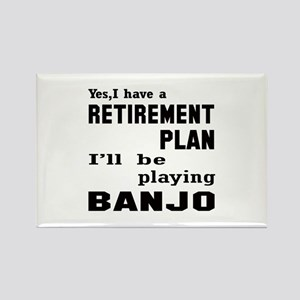 Yes, I have a Retirement plan I'l Rectangle Magnet