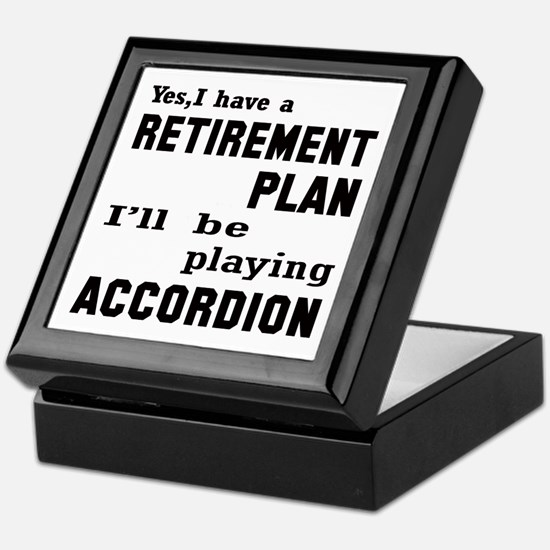 Yes, I have a Retirement plan I'll be Keepsake Box
