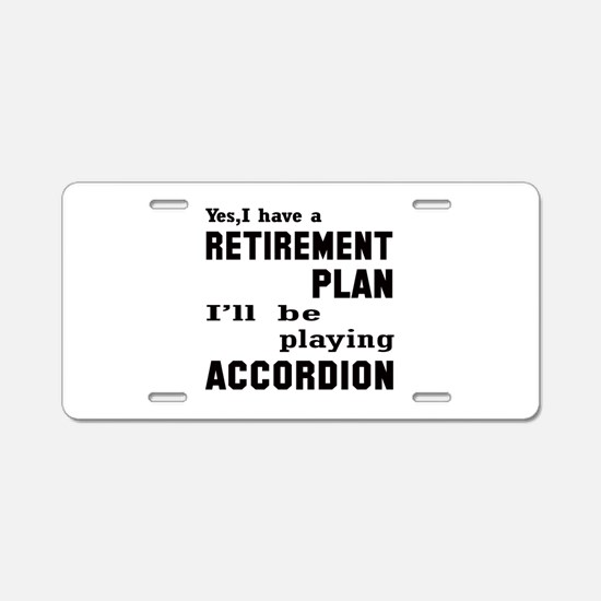Yes, I have a Retirement pl Aluminum License Plate