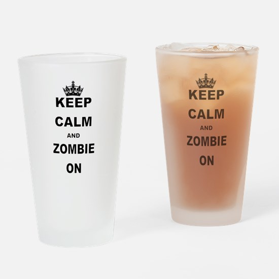 KEEP CALM AND ZOMBIE ON Drinking Glass