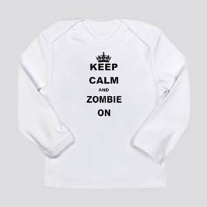 KEEP CALM AND ZOMBIE ON Long Sleeve T-Shirt
