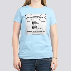 My Rescued Dog Taught Me Women's Light T-Shirt