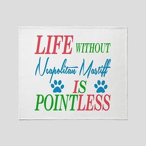 Life without Neapolitan Mastiff is p Throw Blanket