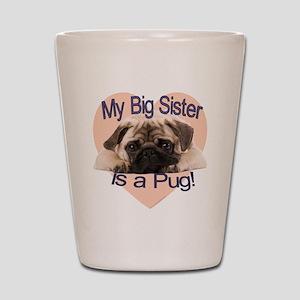 pug sis Shot Glass