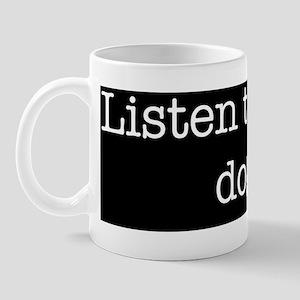 Listen Dog Mug