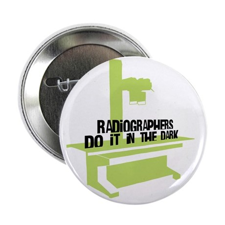 """(BXL) Radiographers Do It In the Dark 2.25"""" Button"""