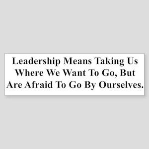 Leaders Should Take Us Where Bumper Sticker