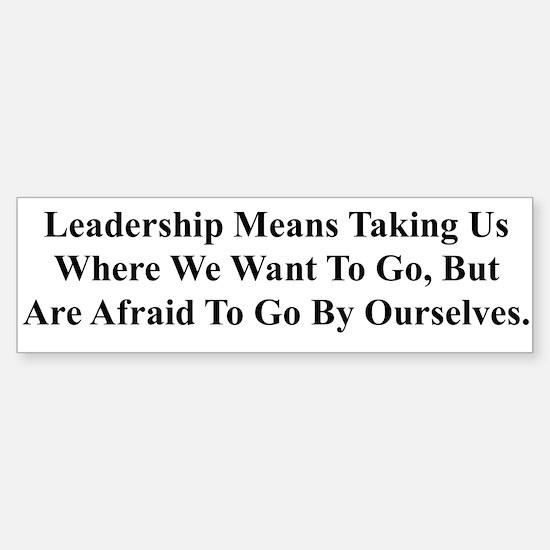 Leaders Should Take Us Where Bumper Bumper Bumper Sticker