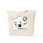 I shall! Tote Bag