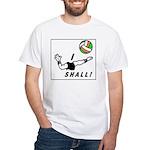 I shall! White T-Shirt