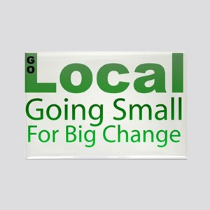 Go Local - Going Small for Big Ch Rectangle Magnet