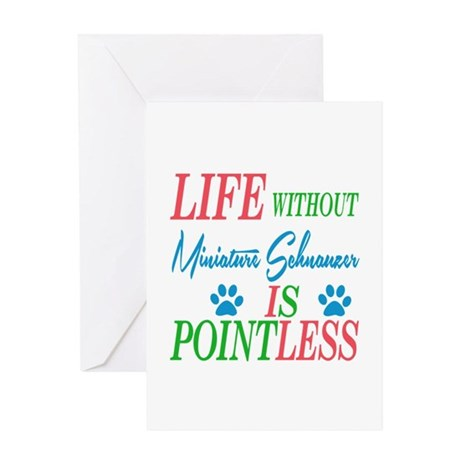 Life without Miniature Schnauzer is Greeting Card