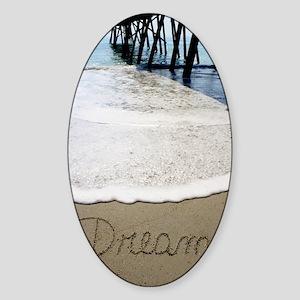 Dream by Beachwrite Sticker (Oval)