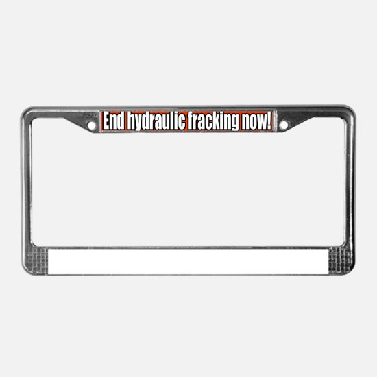 End-hydraulic-fracking-now-Bum License Plate Frame