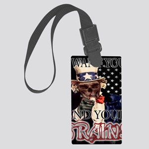 I Want You and Your Brains Large Luggage Tag