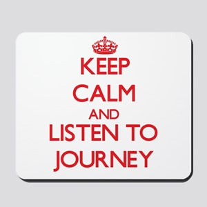 Keep Calm and listen to Journey Mousepad