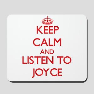 Keep Calm and listen to Joyce Mousepad