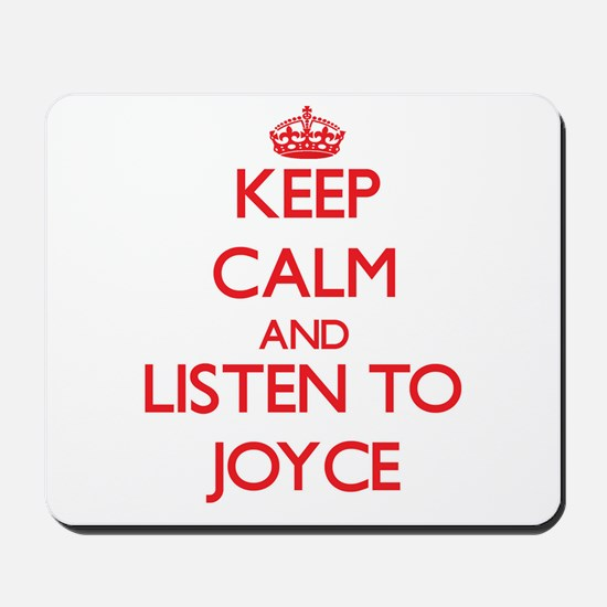 Keep Calm and listen to Joyce Mousepad