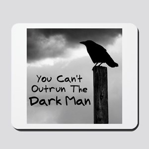 You Can't Outrun The Darkman Mousepad