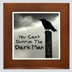 You Can't Outrun The Darkman Framed Tile
