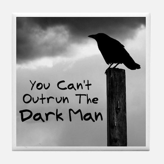 You Can't Outrun The Darkman Tile Coaster
