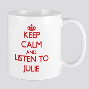 Keep Calm and listen to Julie Mugs