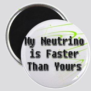 My Neutrino is Faster Than Yours clear Magnet