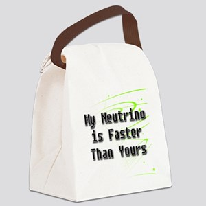 My Neutrino is Faster Than Yours  Canvas Lunch Bag