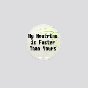 My Neutrino is Faster Than Yours clear Mini Button