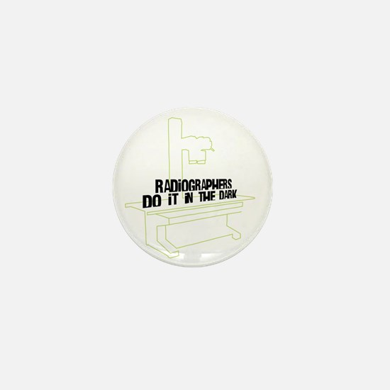 (XL) Radiographers Do It In the Dark C Mini Button