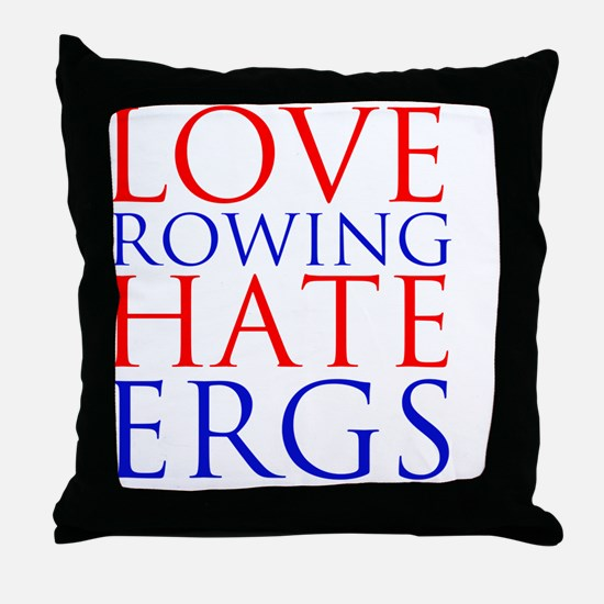 love rowing hate ergs Throw Pillow