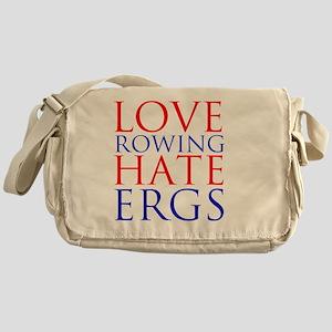 love rowing hate ergs Messenger Bag