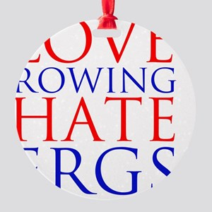 love rowing hate ergs Round Ornament