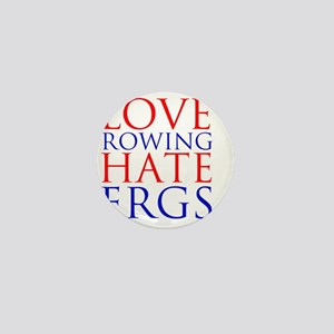 love rowing hate ergs Mini Button