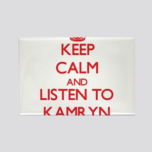 Keep Calm and listen to Kamryn Magnets