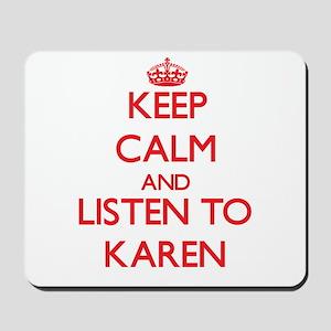 Keep Calm and listen to Karen Mousepad