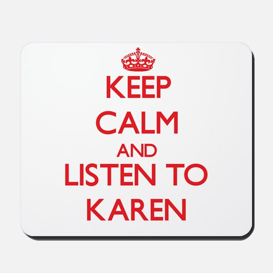 Keep Calm and listen to Karen Mousepad