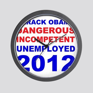 anti obama dangerous incompetent unempl Wall Clock