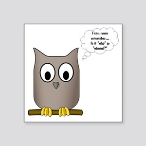 "OwlWhoWhom Square Sticker 3"" x 3"""