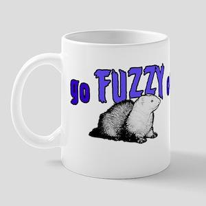 Go Fuzzy bumper sticker Mug