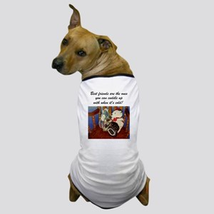 rocking with friends saying Dog T-Shirt