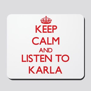 Keep Calm and listen to Karla Mousepad