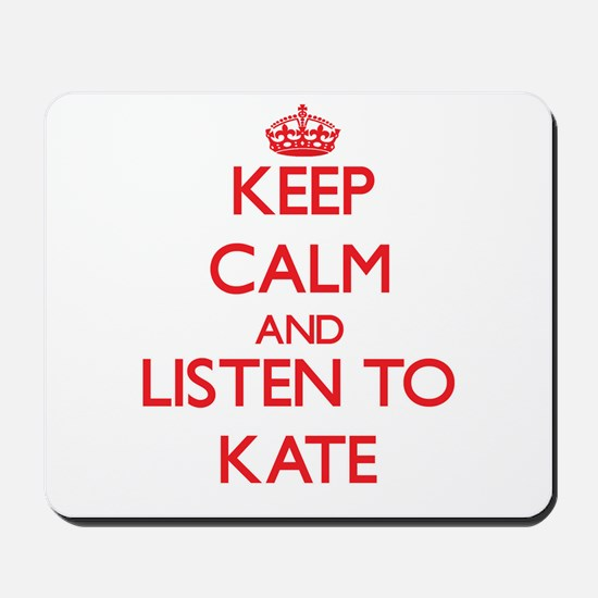 Keep Calm and listen to Kate Mousepad