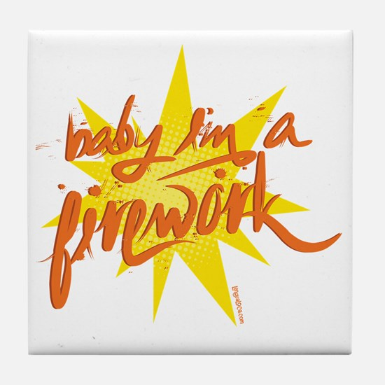 BABY IM A FIREWORK Tile Coaster