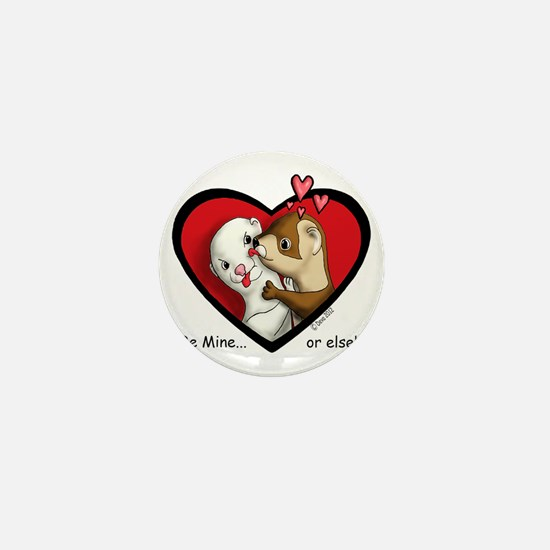 Valentine Be Mine-or else Mini Button